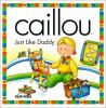 Go to record Caillou. Just like Daddy