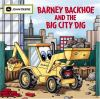 Go to record Barney Backhoe and the big city dig