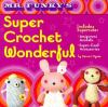 Go to record Mr. Funky's super crochet wonderful