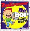Go to record Be bop your best! music to build character by