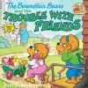 Go to record The Berenstain bears and the trouble with friends