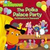 Go to record The polka palace party : an adventure in teamwork