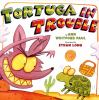 Go to record Tortuga in trouble