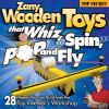 Go to record Zany wooden toys that whiz, spin, pop, and fly