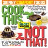 Go to record Cook this, not that! : skinny comfort foods