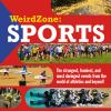 Go to record Weird zone : sports : the strangest, funniest, and most da...