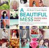 Go to record A beautiful mess photo idea book : 95 inspiring ideas for ...