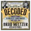 Go to record History decoded : solving the ten greatest conspiracies of...