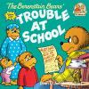 Go to record The Berenstain Bears' trouble at school