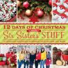 Go to record 12 days of Christmas with Six Sisters' Stuff : 144 Ideas f...