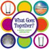 Go to record What goes together? : a book about opposites