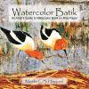 Go to record Watercolor batik : an artist's guide to watercolor batik o...