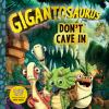 Go to record Gigantosaurus. Don't cave in.