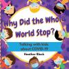 Go to record Why did the whole world stop? : talking with kids about CO...