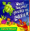 """Go to record """"Only joking!"""" laughed the lobster"""